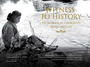 WITNESS TO HISTORY THE JOURNAL OF CAMBODIA'S QUEEN MOTHER (2021)